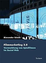 Filmmarketing 2.0: Vermarktung von Spielfilmen im Social Web (Wissenschaftliche Beiträge aus dem Tectum-Verlag) (German Edition)