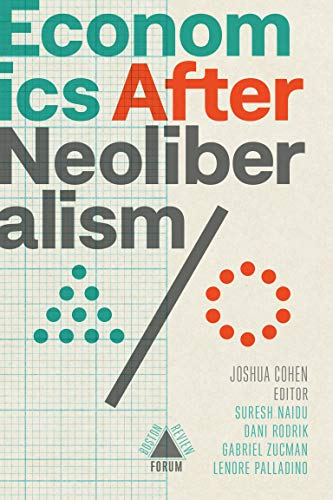 Economics after Neoliberalism (Boston Review / Forum)