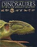 L'encyclopédie des dinosaures et de la vie animale primitive