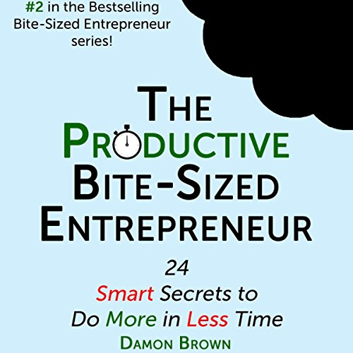 The Productive Bite-Sized Entrepreneur audiobook cover art