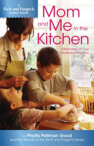 Mom and Me in the Kitchen: Memories Of Our Mothers' Kitchen (Fix-it and Forget-it Family Book) by [Phyllis Good]