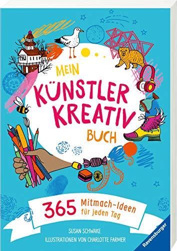 Mein Künstler-Kreativbuch: 365 Mitmachideen für jeden Tag