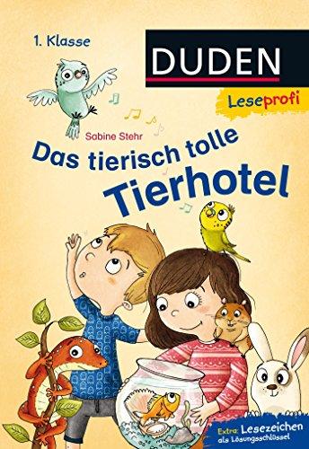 Duden Leseprofi – Das tierisch tolle Tierhotel, 1. Klasse: Kinderbuch für Erstleser ab 6 Jahren (Lesen lernen 1. Klasse, Band 11)