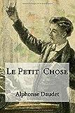 Le Petit Chose by Alphonse Daudet (2016-05-15) - CreateSpace Independent Publishing Platform - 15/05/2016