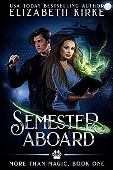 Semester Aboard (More than Magic Book 1) by [Elizabeth Kirke]