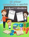 Mi Primer Aprendizaje a Escribir Letras y Números: Para niños 3-5 años