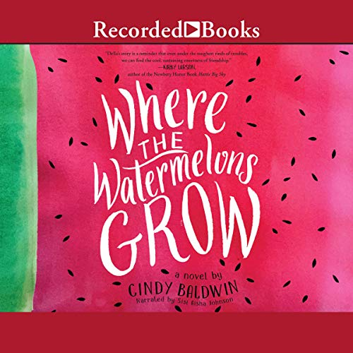 Where the Watermelons Grow audiobook cover art