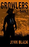 Growlers: A Zombie Apocalypse Survival Thriller (Book 1)