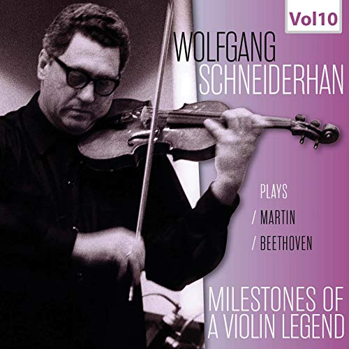 Milestones of a Violin Legend: Wolfgang Schneiderhan, Vol. 10 (Live)