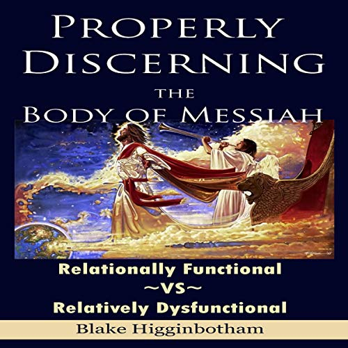 Properly Discerning the Body of Messiah audiobook cover art