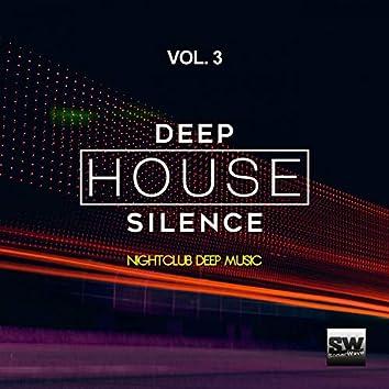 Deep House Silence, Vol. 3 (Nightclub Deep Music)