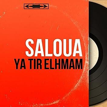 Ya Tir Elhmam (Mono Version)