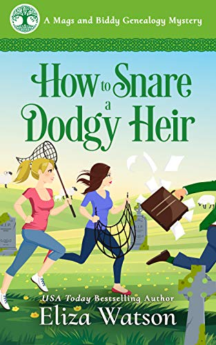 How to Snare a Dodgy Heir: A Cozy Mystery Set in Ireland (A Mags and Biddy Genealogy Mystery Book 2) by [Eliza Watson]