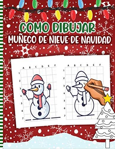 Como Dibujar Muñeco De Nieve De Navidad: Libro De Actividades Navideñas Para Niños: Ilustraciones Divertidas Para Practicar Y Aprender a Hacer ... Linda Idea De Regalo De Navidad Para Niños