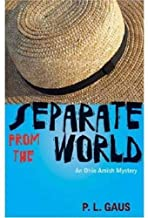 Separate from the World: An Ohio Amish Mystery (The Amish-Country Mysteries)