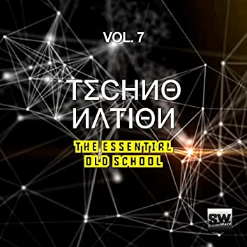 Techno Nation, Vol. 7 (The Essential Old School)