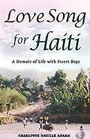Love Song for Haiti: Memoir Life with Street Boys