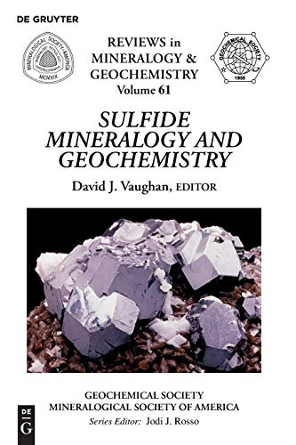 Sulfide Mineralogy and Geochemistry (Reviews in Mineralogy & Geochemistry, Band 61)