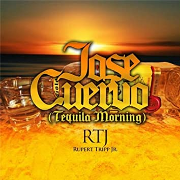 Jose Cuervo (Tequila Morning)