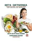 dieta chetogenica in forma in 3 settimane: ricette gustose e semplici, mindset, mindful heating, menù e pianificazione spesa. dieta keto perdi grasso mangiando grasso