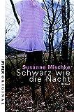 Susanne Mischke: Schwarz ist die Nacht