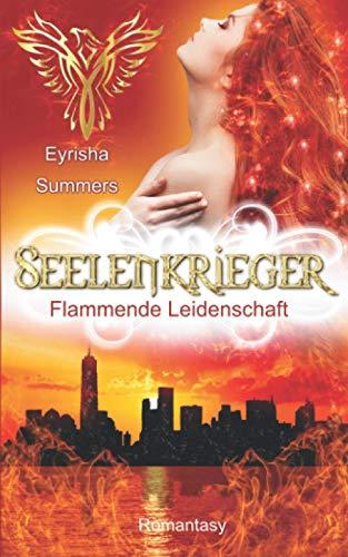 Seelenkrieger - Flammende Leidenschaft: Band 7 der Fantasy-Romance-Saga (Seelenkrieger-Reihe)