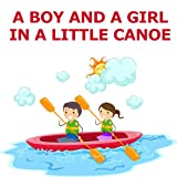 A Boy And A Girl In A Little Canoe