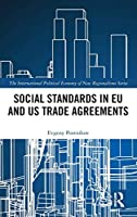 Social Standards in EU and US Trade Agreements (New Regionalisms Series)