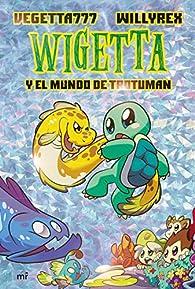 Wigetta y el mundo de Trotuman par  Vegetta777