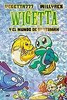 Wigetta y el mundo de Trotuman par Willyrex