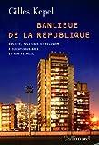 Banlieue de la République - Société, politique et religion à Clichy-sous-Bois et Montfermeil
