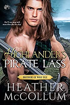The Highlander's Pirate Lass (The Brothers of Wolf Isle Book 2) by [Heather McCollum]