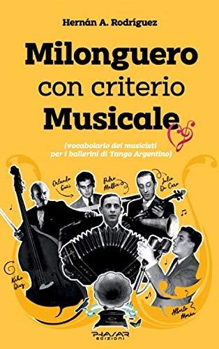Milonguero con criterio musicale (vocabolario dei musicisti per i ballerini di tango argentino)