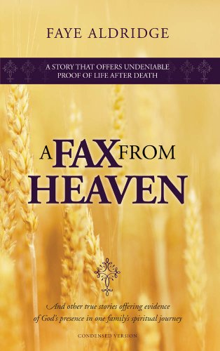A FAX from HEAVEN: And other true stories offering evidence of God's presence in one family's spiritual journey (English Edition)