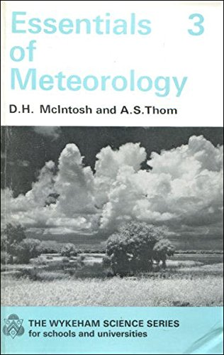ESSENTIALS OF METEOROLOGY (The Wykeham science series for schools and universities)