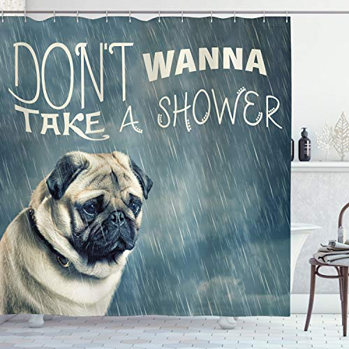 """Ambesonne Funny Shower Curtain, Don't Wanna Take a Shower Lettering and Whimsical Dog Under Rain Drops Sad Pug Puppy Print, Cloth Fabric Bathroom Decor Set with Hooks, 70"""" Long, Blue Grey and Ivory"""