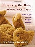Image of Dropping the Baby and Other Scary Thoughts: Breaking the Cycle of Unwanted Thoughts in Motherhood