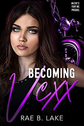 Becoming Vexx: An Eve's Fury MC Prequel (English Edition)