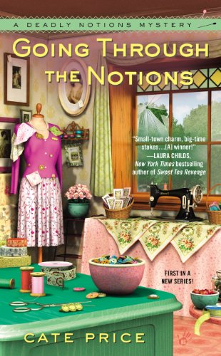 Going Through the Notions (A Deadly Notions Mystery Book 1)...