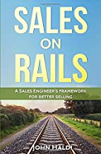 Sales on Rails: A Sales Engineer's Framework for Better Selling