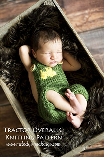 Tractor Overalls Knitting Pattern - All Sizes Newborn Baby through 1-2 Year Toddler Included (English Edition)