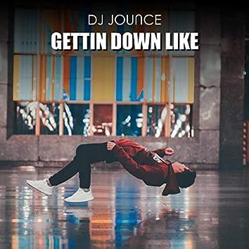 Gettin' Down Like
