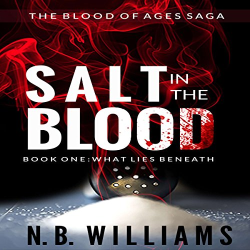 Salt in the Blood, Book One: What Lies Beneath audiobook cover art