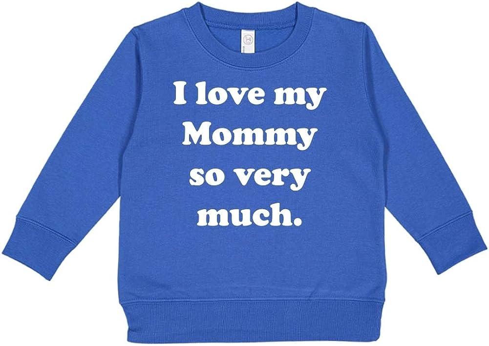 Toddler//Kids Sweatshirt I Love My Mommy So Very Much