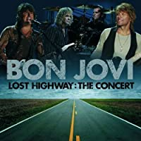 Lost Highway-the Concert by Bon Jovi