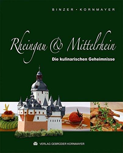 Rheingau & Mittelrhein: Die kulinarischen Geheimnisse