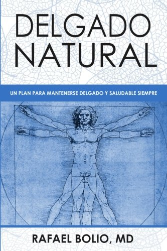 Delgado Natural: Un plan para mantenerte delgado y saludable siempre (Spanish Edition)
