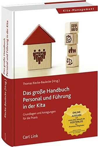 Das große Handbuch Personal und Führung in der Kita: Grundlagen und Anregungen für die Praxis