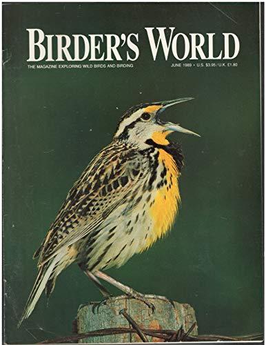 Birder's World - The Magazine Exploring Wild Birds and Birding (June 1989, Volume 3, Number 3)
