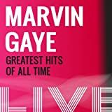 Marvin Gaye: Greatest Hits of All Time (Live)